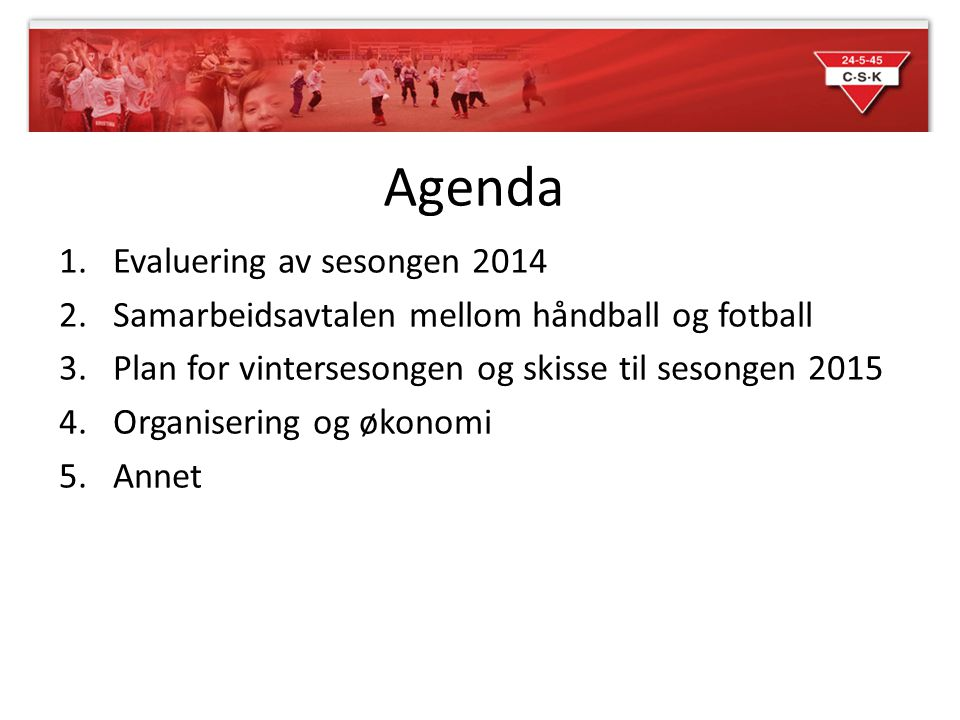 Agenda Evaluering av sesongen 2014
