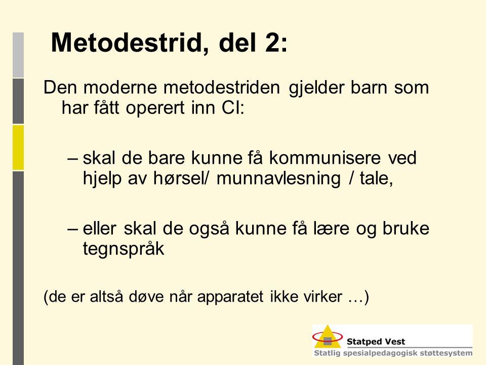 Metodestrid, del 2: Den moderne metodestriden gjelder barn som har fått operert inn CI: