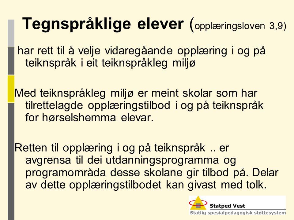 Tegnspråklige elever (opplæringsloven 3,9)