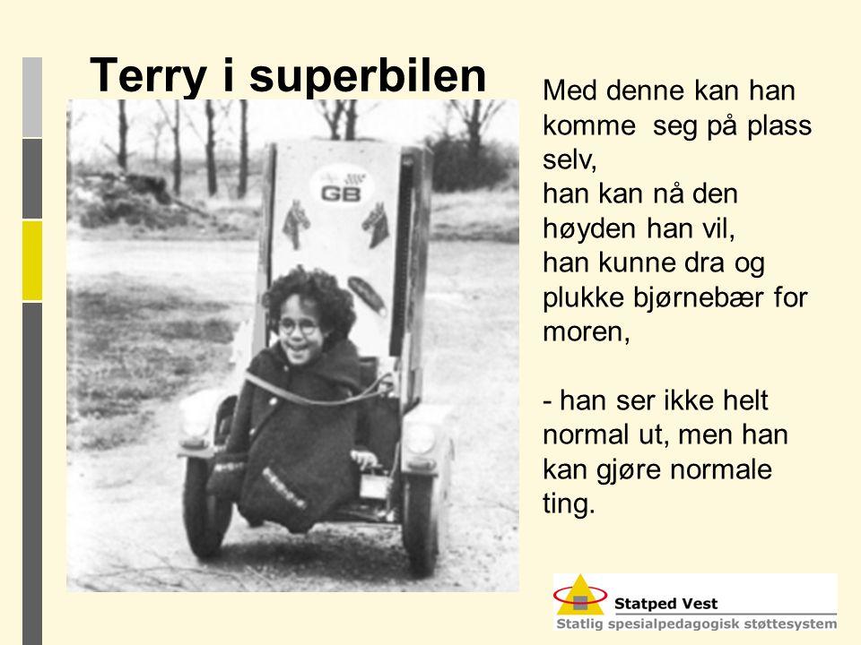 Terry i superbilen Med denne kan han komme seg på plass selv,