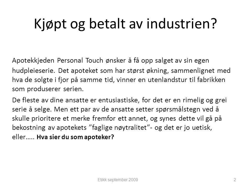 Kjøpt og betalt av industrien