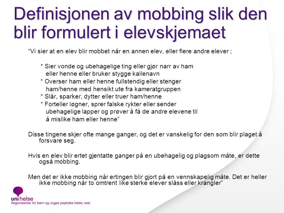 Definisjonen av mobbing slik den blir formulert i elevskjemaet