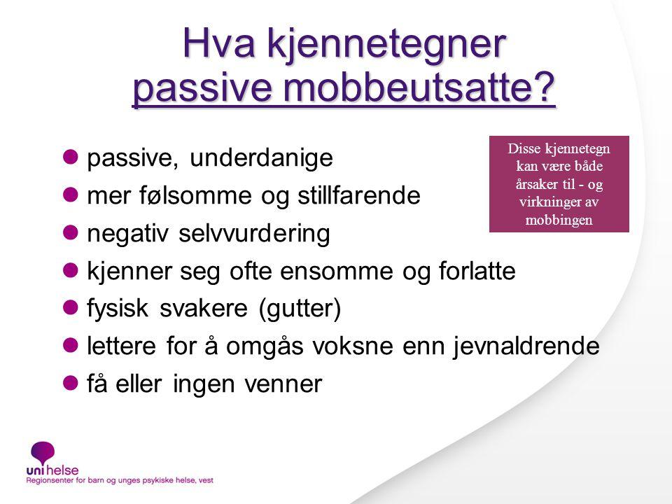 Hva kjennetegner passive mobbeutsatte