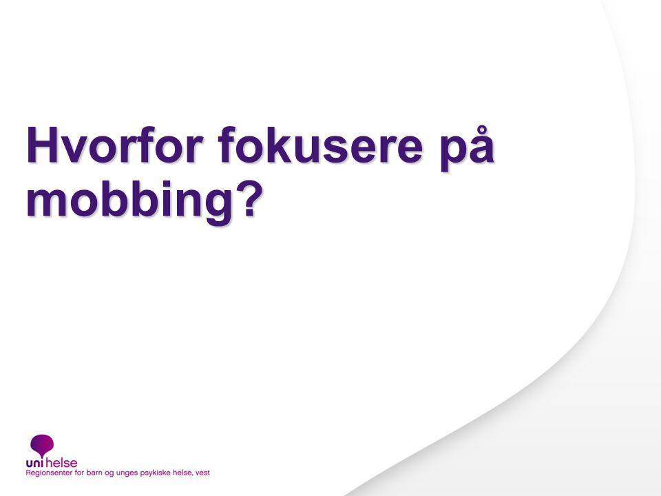 Hvorfor fokusere på mobbing