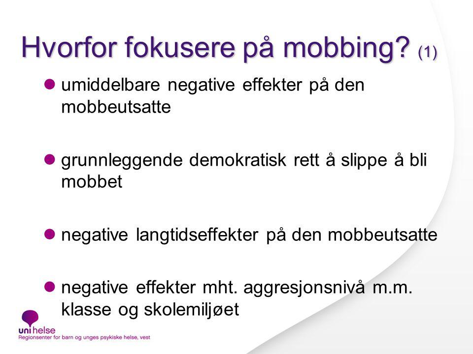 Hvorfor fokusere på mobbing (1)