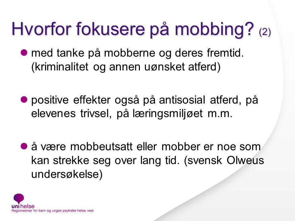 Hvorfor fokusere på mobbing (2)
