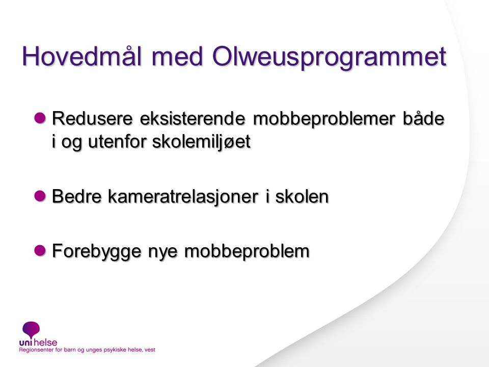 Hovedmål med Olweusprogrammet
