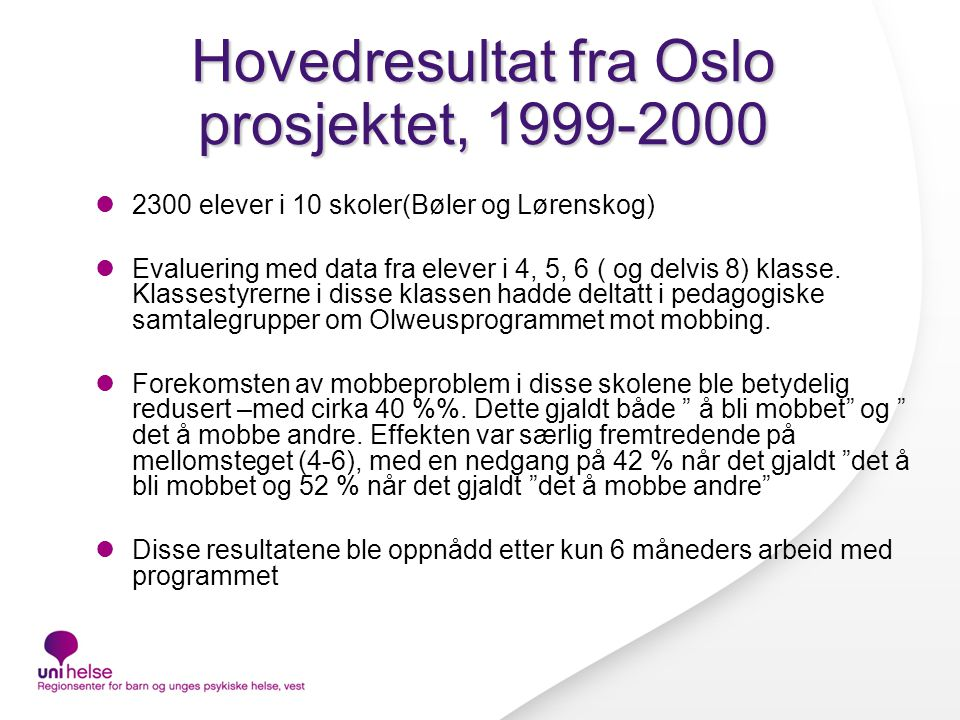 Hovedresultat fra Oslo prosjektet, 1999-2000
