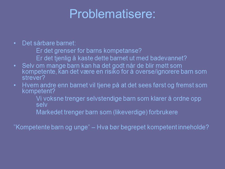 Problematisere: Det sårbare barnet:
