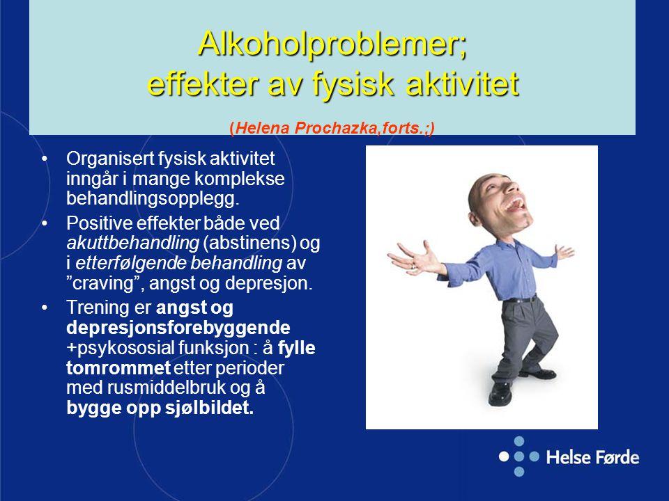 Alkoholproblemer; effekter av fysisk aktivitet (Helena Prochazka,forts