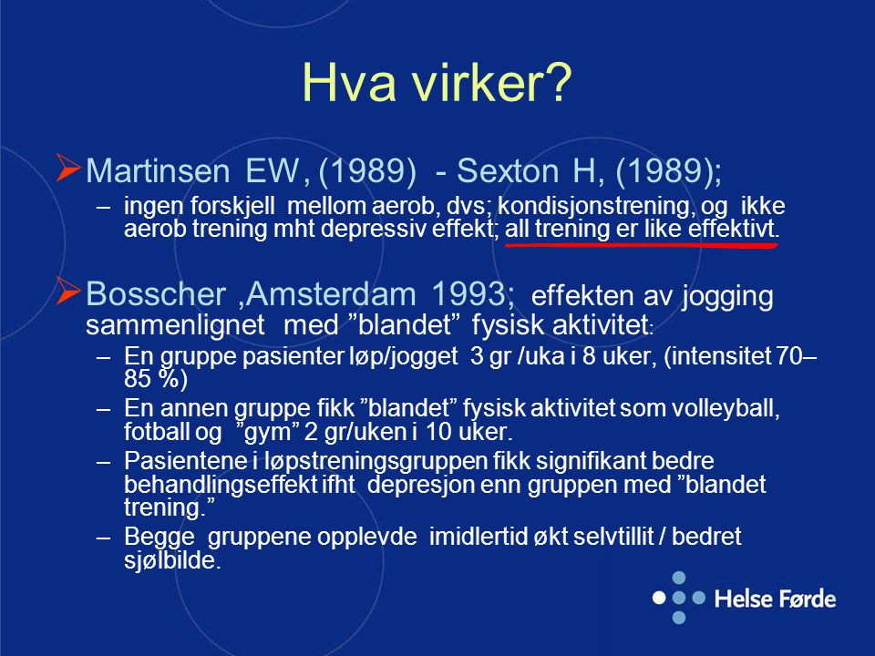 Hva virker Martinsen EW, (1989) - Sexton H, (1989);