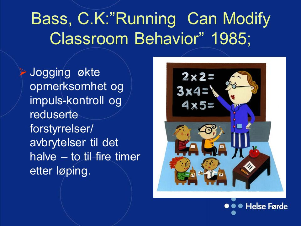 Bass, C.K: Running Can Modify Classroom Behavior 1985;