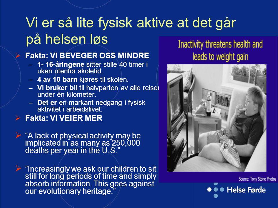 Vi er så lite fysisk aktive at det går på helsen løs