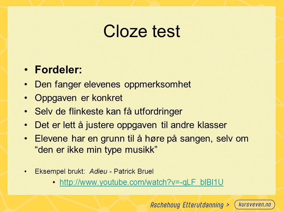 Cloze test Fordeler: Den fanger elevenes oppmerksomhet