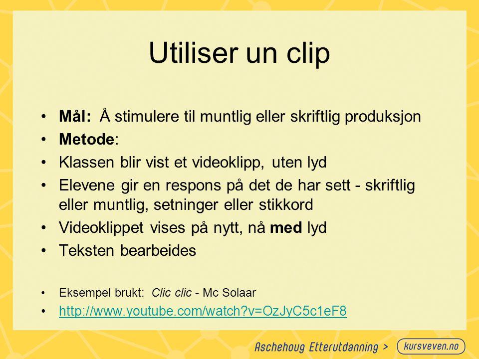 Utiliser un clip Mål: Å stimulere til muntlig eller skriftlig produksjon. Metode: Klassen blir vist et videoklipp, uten lyd.