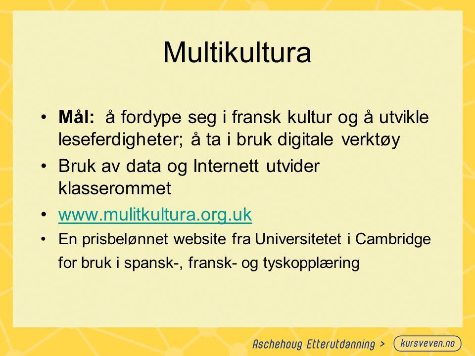 Multikultura Mål: å fordype seg i fransk kultur og å utvikle leseferdigheter; å ta i bruk digitale verktøy.