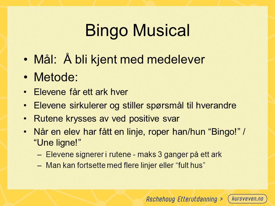 Bingo Musical Mål: Å bli kjent med medelever Metode: