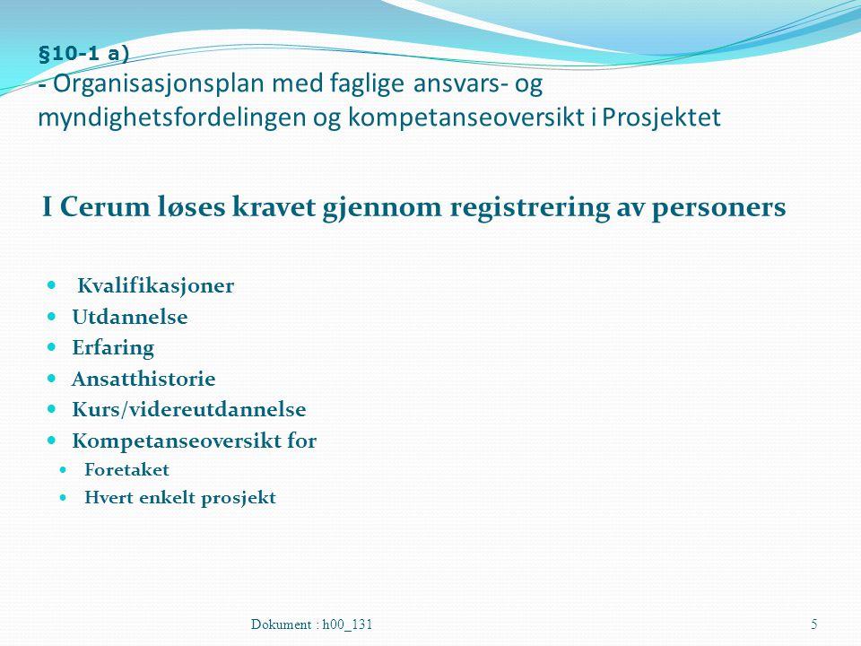 I Cerum løses kravet gjennom registrering av personers