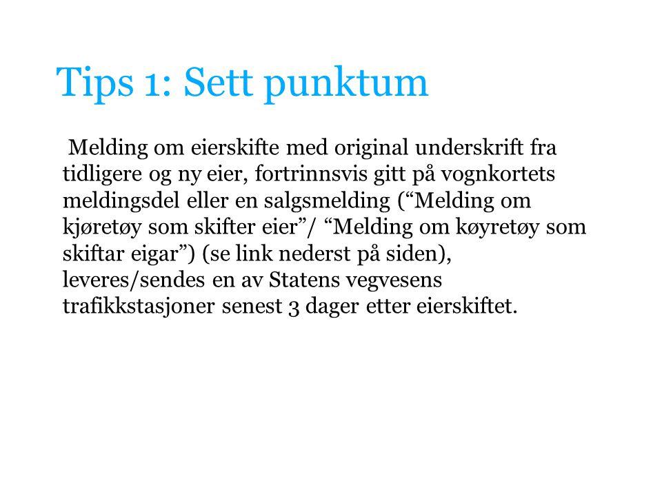 Tips 1: Sett punktum