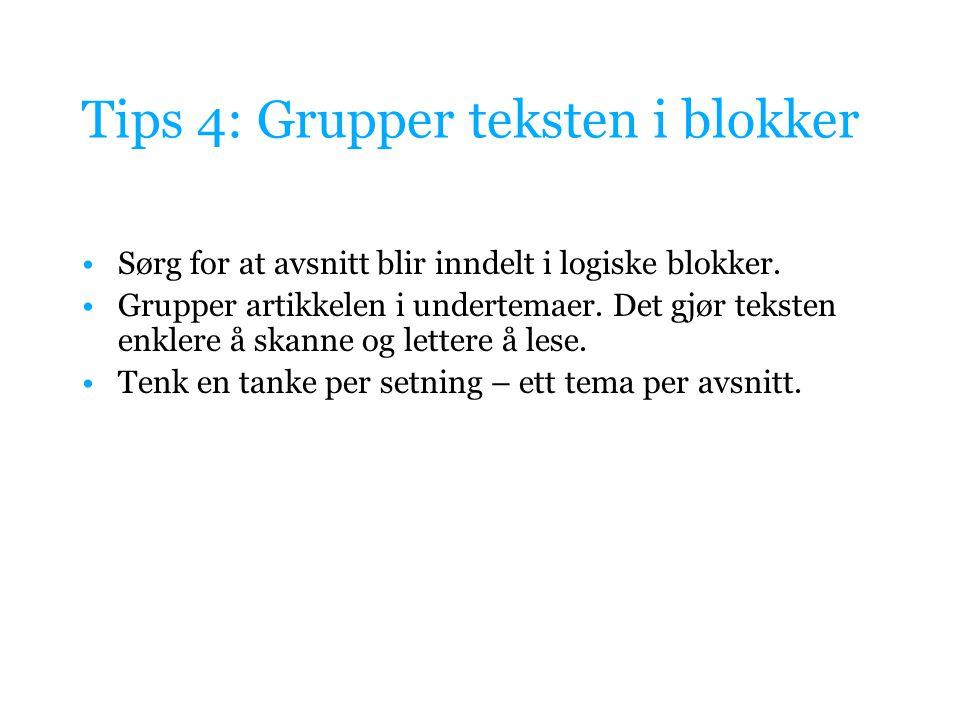 Tips 4: Grupper teksten i blokker