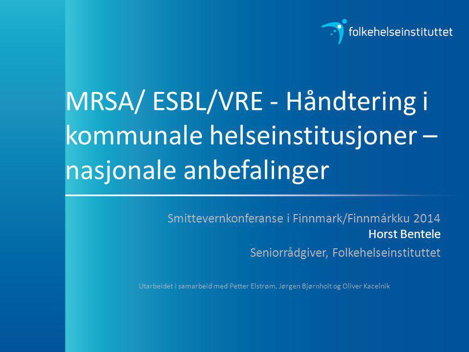 MRSA/ ESBL/VRE - Håndtering i kommunale helseinstitusjoner – nasjonale anbefalinger