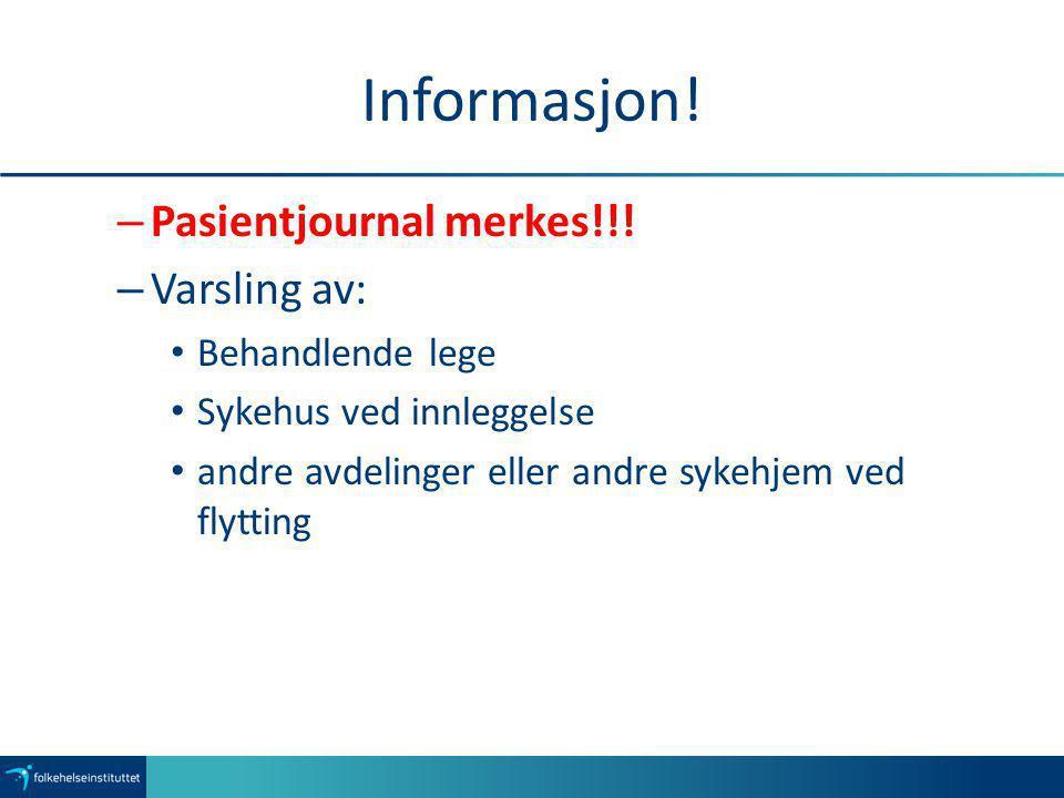 Informasjon! Pasientjournal merkes!!! Varsling av: Behandlende lege