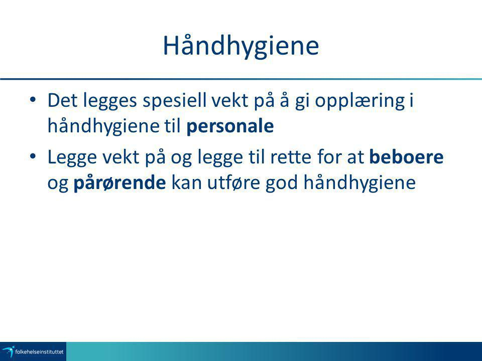 Håndhygiene Det legges spesiell vekt på å gi opplæring i håndhygiene til personale.