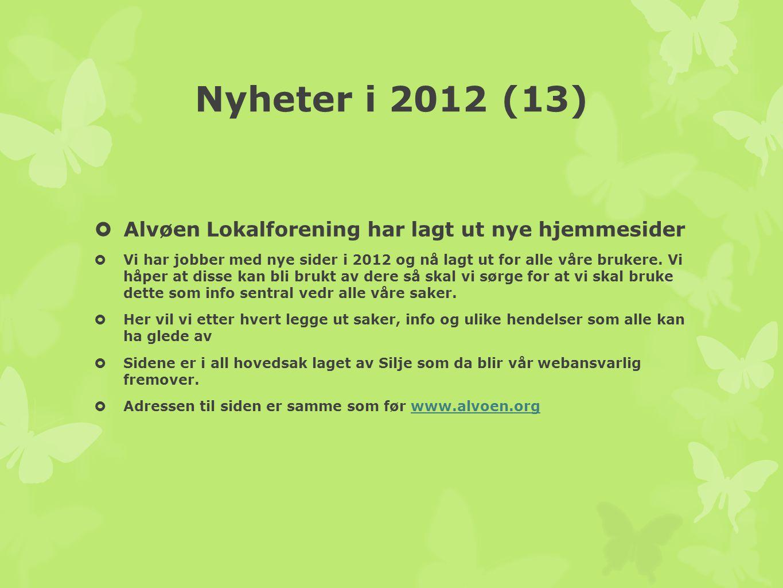 Nyheter i 2012 (13) Alvøen Lokalforening har lagt ut nye hjemmesider