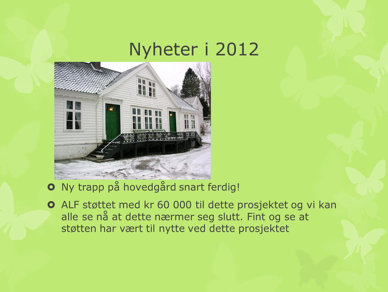 Nyheter i 2012 Ny trapp på hovedgård snart ferdig!