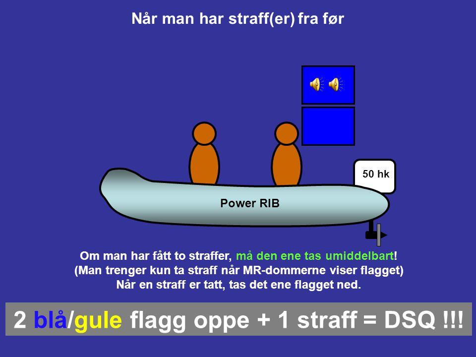 2 blå/gule flagg oppe + 1 straff = DSQ !!!
