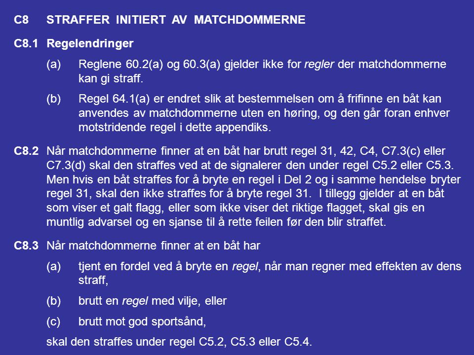 C8 STRAFFER INITIERT AV MATCHDOMMERNE