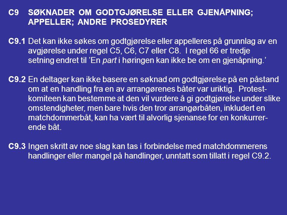 C9 SØKNADER OM GODTGJØRELSE ELLER GJENÅPNING;