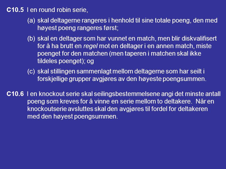 C10.5 I en round robin serie, (a) skal deltagerne rangeres i henhold til sine totale poeng, den med.