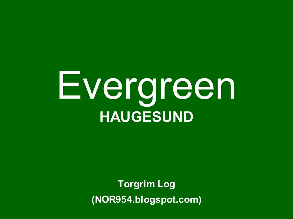 Evergreen HAUGESUND Torgrim Log (NOR954.blogspot.com)