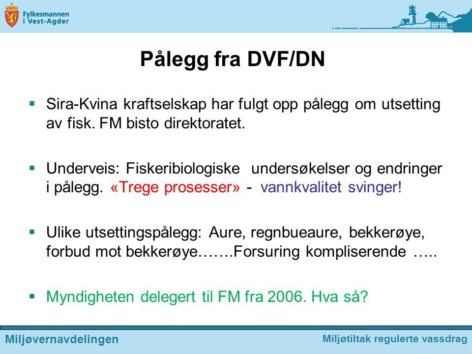 Pålegg fra DVF/DN Sira-Kvina kraftselskap har fulgt opp pålegg om utsetting av fisk. FM bisto direktoratet.