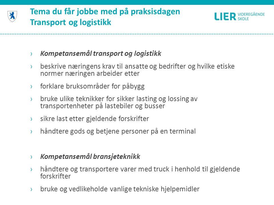 Tema du får jobbe med på praksisdagen Transport og logistikk
