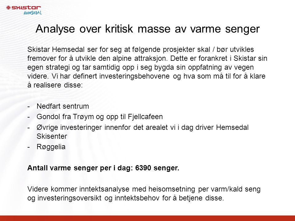 Analyse over kritisk masse av varme senger