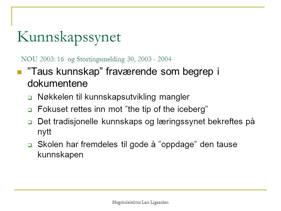 Kunnskapssynet NOU 2003: 16 og Stortingsmelding 30, 2003 - 2004