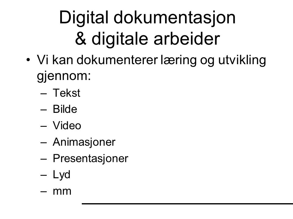 Digital dokumentasjon & digitale arbeider