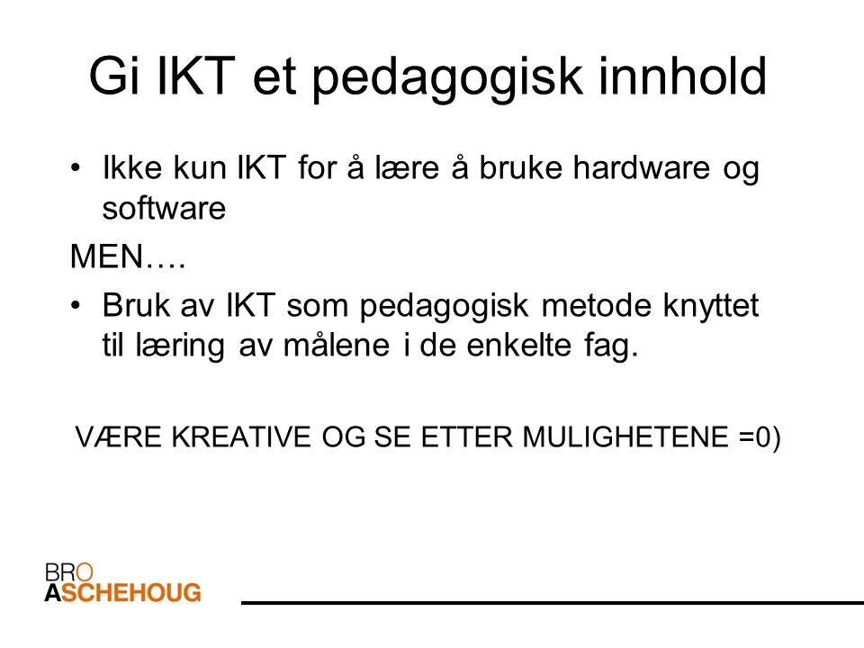 Gi IKT et pedagogisk innhold