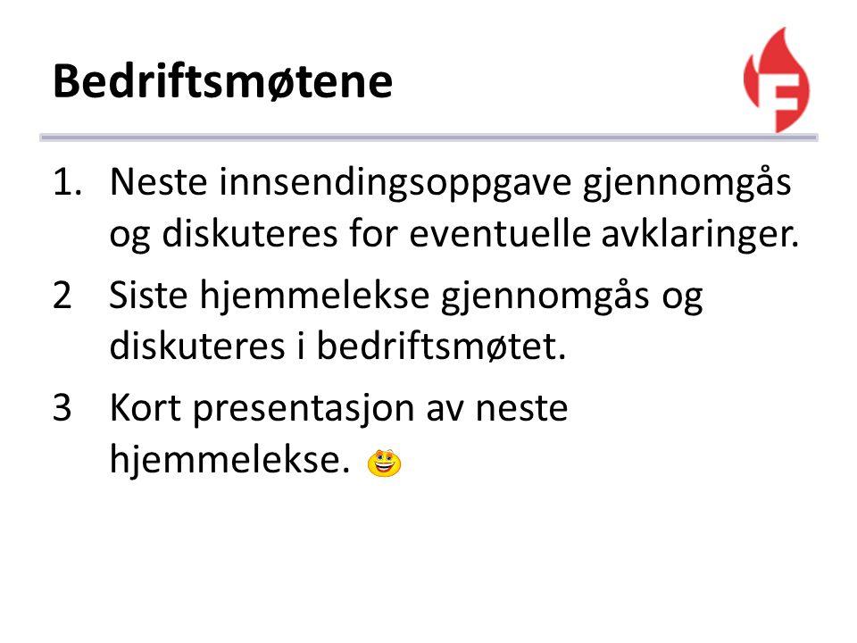 Bedriftsmøtene Neste innsendingsoppgave gjennomgås og diskuteres for eventuelle avklaringer.