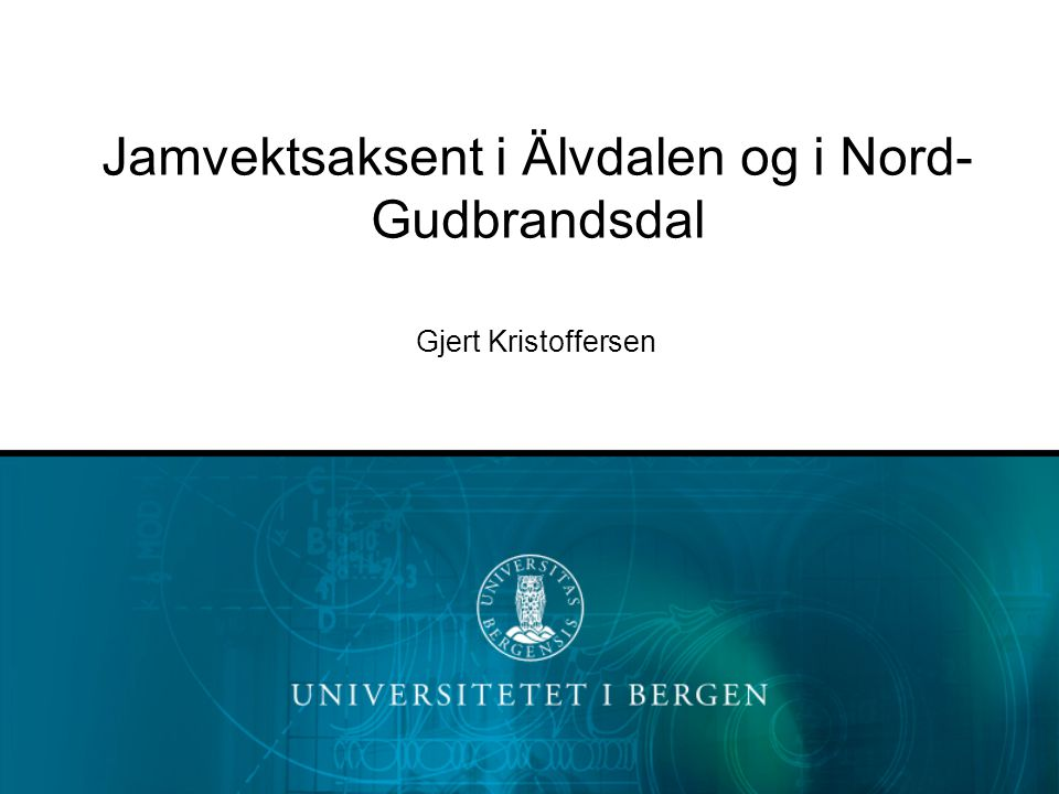 Jamvektsaksent i Älvdalen og i Nord-Gudbrandsdal