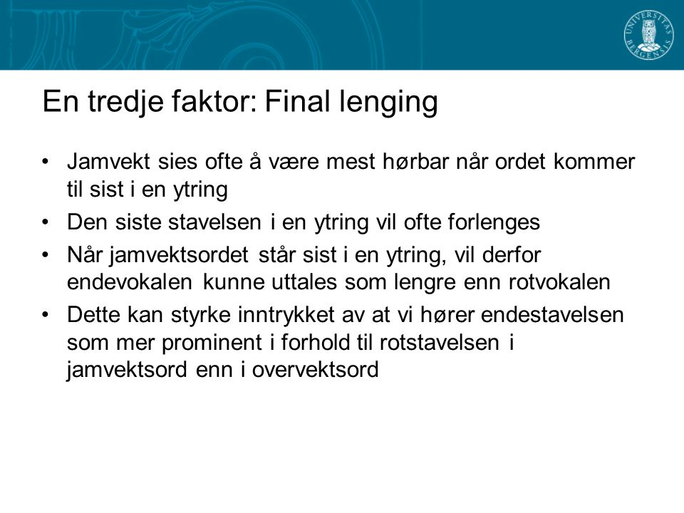 En tredje faktor: Final lenging
