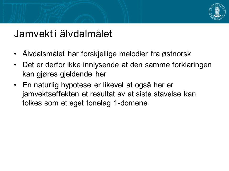 Jamvekt i älvdalmålet Älvdalsmålet har forskjellige melodier fra østnorsk.