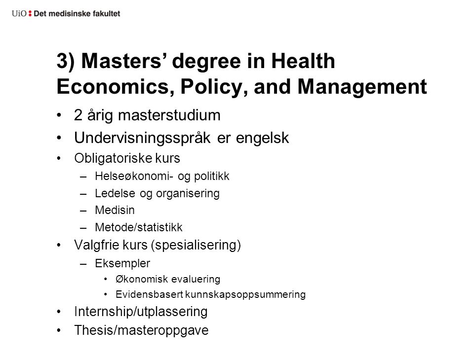 3) Masters' degree in Health Economics, Policy, and Management