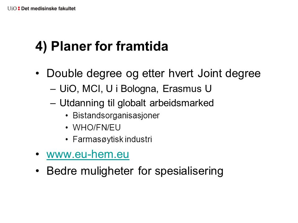 4) Planer for framtida Double degree og etter hvert Joint degree