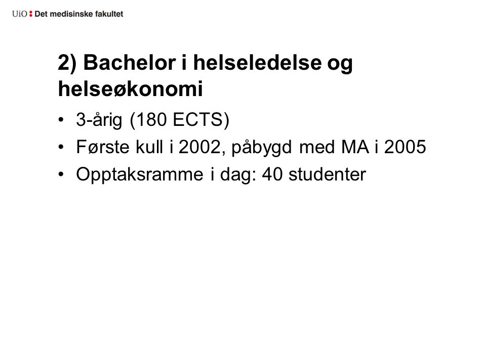 2) Bachelor i helseledelse og helseøkonomi