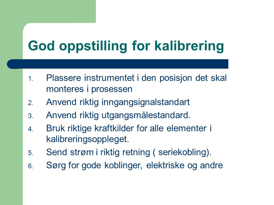 God oppstilling for kalibrering