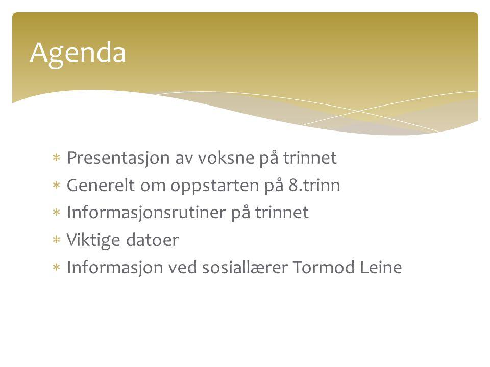Agenda Presentasjon av voksne på trinnet