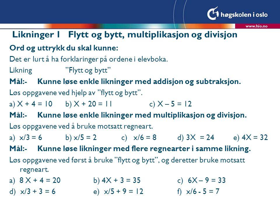 Likninger 1 Flytt og bytt, multiplikasjon og divisjon